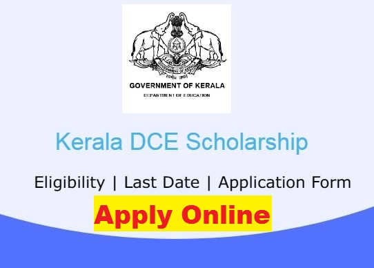 DCE Scholarship 2021 Kerala (www.dcescholarship.kerala.gov.in) - Application Form, Status, Students List