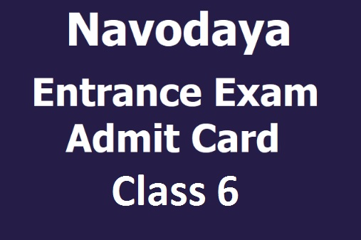 JNVST Class 6 Admit Card 2021 - Navodaya Vidyalaya Admit Card For 6th Class Admission Test