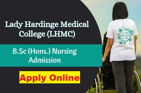 LHMC BSc Nursing Application Form 2021 {lhmc-hosp.gov.in} - Last Date, Application Fee, Eligibility